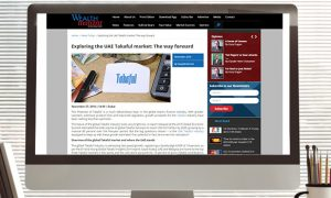 Wealth Monitor- Exploring the UAE Takaful market: The way forward